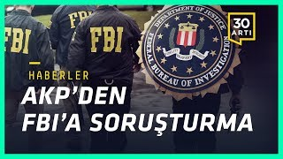 'Türkiye mafya devletine dönüşüyor'… Başsavcılıktan sahte belge… AKP'den FBI'a cemaat soruşturması!…