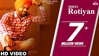 Rotiyan (Full Song) | Sarthi K | Latest Punjabi Songs 2017| White Hill Music