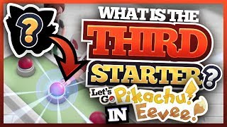 What Is The THIRD STARTER Pokemon In Let