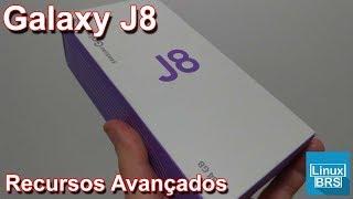 Samsung Galaxy J8 - Recursos Avancados
