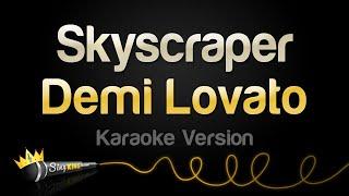 Demi Lovato - Skyscraper (Karaoke Version)