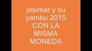 JOSIMAR Y SU YAMBU 2015