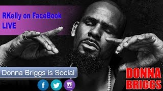 Donna Briggs with R Kelly-  FaceBook live