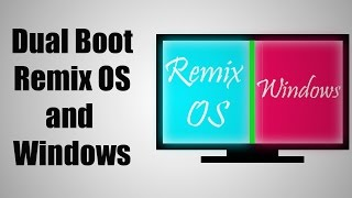 Install Android Marshmallow on PC | Dual Boot Remix OS and Windows [Complete Guide]