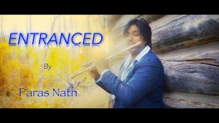 Entranced by Paras Nath (Official Video 2016)