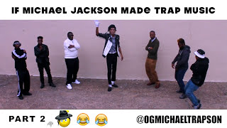 """IF MICHAEL JACKSON MADE TRAP MUSIC [PART 2] """"Billie Jean And I Dab"""""""
