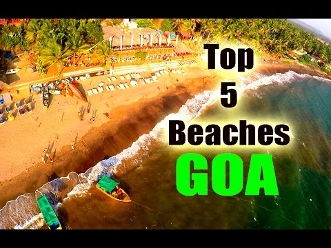 Top 5 Beaches of GOA, India - 2016 | Touring Travellers