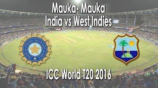 Mauka Mauka | India Vs West Indies | ICC World T20 2016 | Preparing for Semis