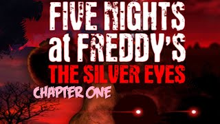 Five Nights at Freddy's: The Silver Eyes |CHAPTER 1|