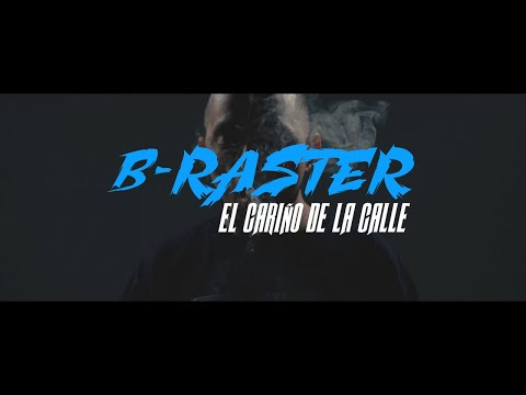 B-Raster - El Cariño De La Calle