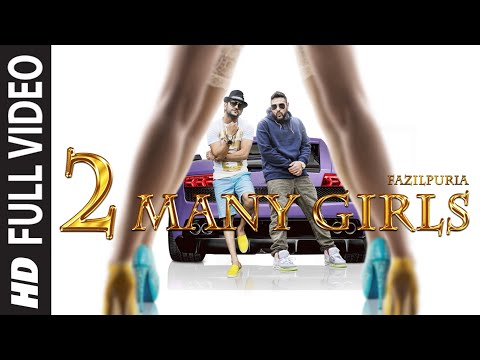 '2 Many Girls' FULL VIDEO SONG | Fazilpuria, Badshah | T-Series