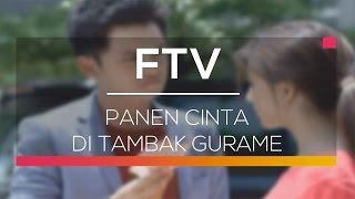 FTV SCTV - Panen Cinta di Tambak Gurame