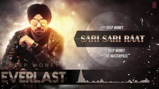SARI SARI RAAT Full Song (Audio) Deep Money | EVERLAST | Latest Punjabi Song 2016
