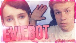 EVIEBOT TO STUU ?! :O | EVIE CHCE SIĘ BZYKAĆ! | EVIEBOT #1