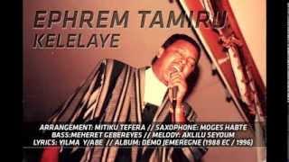 Ephrem Tamiru - Kelelaye
