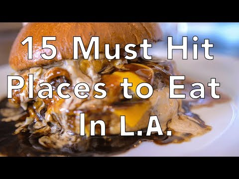 LA Food Guide 15 Must Hit Places to Eat in Los Angeles