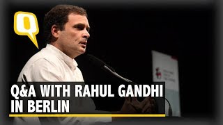 Rahul Gandhi in Berlin: Q&A on Politics, Trolls & 2019 Polls   The Quint