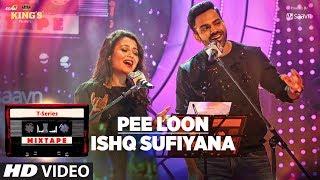 Pee Loon Ishq Sufiyana | T-Series Mixtape | Neha Kakkar Sreerama | Bhushan Kumar Ahmed K Abhijit V