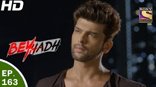 Beyhadh - बेहद - Ep 163 - 25th May, 2017