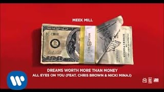 Meek Mill - All Eyes On You Feat. Chris Brown & Nicki Minaj (Official Audio)
