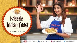 Masala Indian Toast   Shilpa Shetty Kundra   Nutralite    Healthy Recipes   The Art Of Loving Food