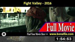 Watch: Fight Valley (2016) Full Movie Online