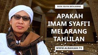 Apakah Imam Syafi'i Melarang Tahlilan? - Buya Yahya Menjawab
