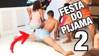 FESTA DO PIJAMA 2!!
