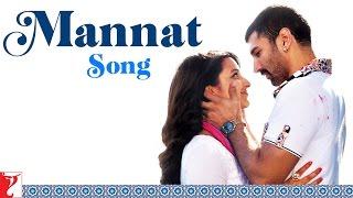 Mannat - Song - Daawat-e-Ishq
