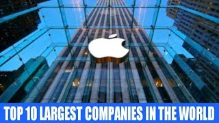 TOP 10 Largest Companies in the World 2017