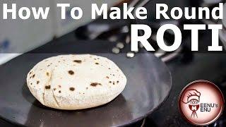 Round Roti | Chapati Recipe (Important Tips)