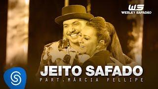 Wesley Safadão - Jeito Safado Part. Márcia Fellipe [DVD WS EM CASA]