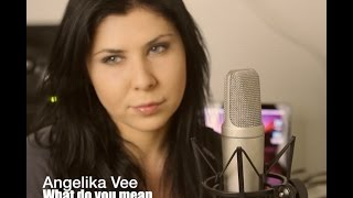 What do you mean - Justin Bieber (cover Angelika Vee)