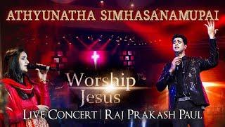 Athynatha Simhasanamupai  Worship Jesus - Live Concert  Raj Prakash Paul  Telugu Christian Song