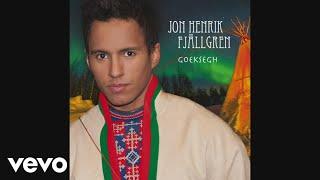 Jon Henrik Fjällgren - Daniel's Joik (Audio)