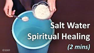 Salt Water Treatment - Spiritual healing (2 mins)
