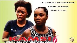 Kamsi The Freedom Fighter Season 6  - 2015 Latest Nigerian Nollywood  Movie