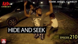 HIDE AND SEEK (Mark Angel Comedy) (Episode 210)