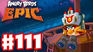 Angry Birds Epic - Gameplay Walkthrough Part 111 - Dangers from the Deep! (iOS, Android)