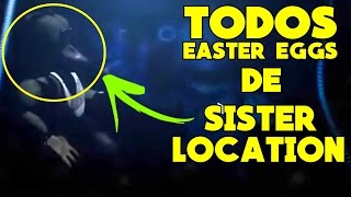 TODOS OS EASTER EGGS DE FNAF: SISTER LOCATION! || CHICA, GOLDEN FREDDY, FNAF 4 E MAIS!