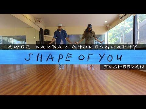 Ed Sheeran - Shape of You | Awez Darbar Choreography