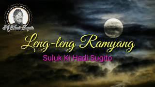 Leng-leng Ramyang - Suluk Ki Hadi Sugito