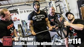 CT Fletcher - Death...and Life Without Fear | PowerCast #114 | SuperTraining.TV