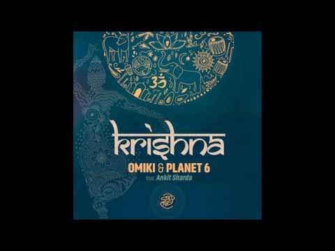 Omiki & Planet 6 ft. Ankit Sharda - Krishna