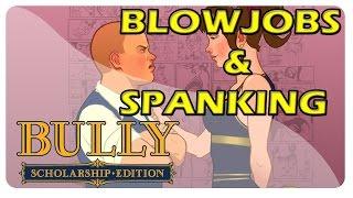 BLOWJOBS & SPANKING! | Bully - Part 1