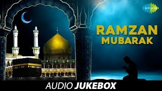 Ramzan Mubarak | Ramadan Special Songs Jukebox