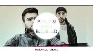 Makhaul [Bass Boosted] | Akhil | Manni Sandhu | Latest Punjabi Song 2016