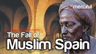 The Fall of Andalus - Islamic Spain ᴴᴰ [Powerful Reminder]