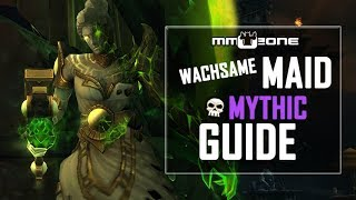 Wachsame Maid / Maiden of Vigilance MYTHIC Guide - Grabmal des Sargeras / Tomb of Sargeras