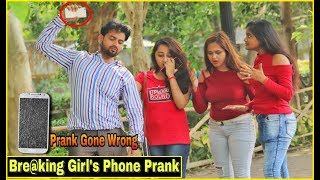 Bre@king Girl's Phone - Prank Gone Wrong   Pranks In India   By TCI